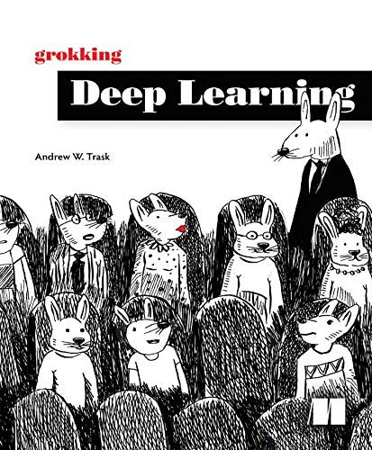 Grokking Deep Learning By Andrew W Trask