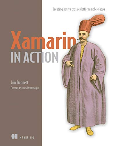 Xamarin in Action By Jim Bennett