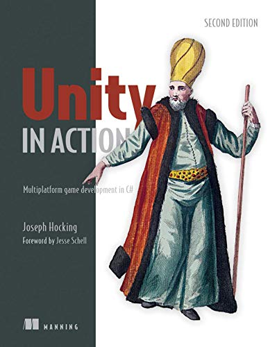 Unity in Action, Second Edition: Multiplatform game development in C# By Joesph Hocking