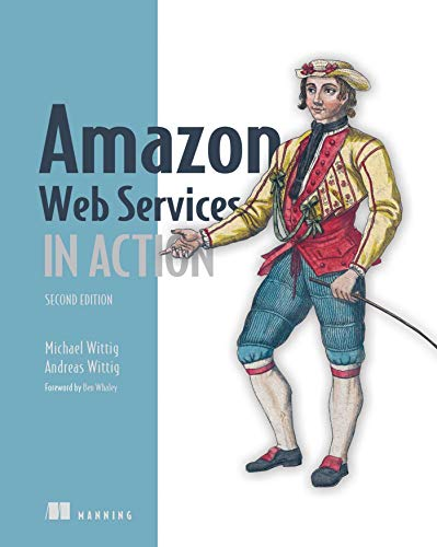 Amazon Web Services in Action, 2E By Michael Wittig