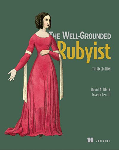 The Well-Grounded Rubyist By David A. Black