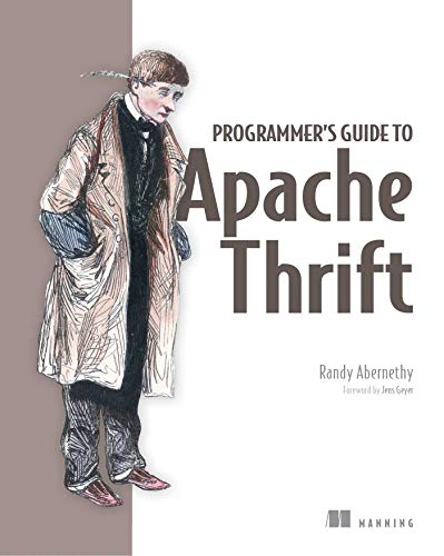 Programmer's Guide to Apache Thrift By Randy Abernethy