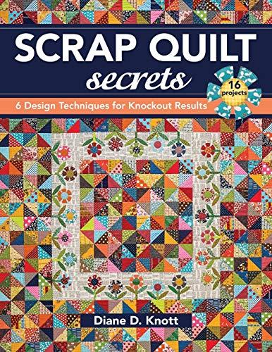 Scrap Quilt Secrets By Diane D Knott