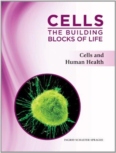 Cells: The Building Blocks of Life By Ingrid Schaefer Sprague