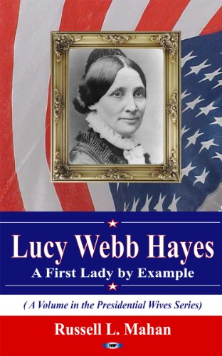Lucy Webb Hayes By Russell L. Mahan