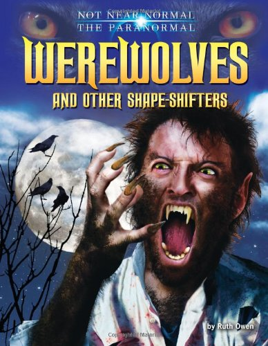 Werewolves and Other Shape-Shifters By Ruth Owen