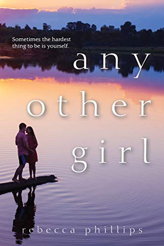 Any Other Girl By Rebecca Phillips
