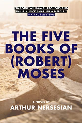 The Five Books Of (robert) Moses By Arthur Nersesian