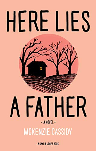 Here Lies A Father By Mckenzie Cassidy