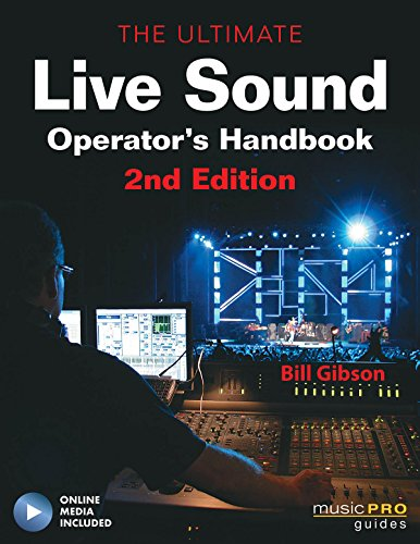 The Ultimate Live Sound Operator's Handbook (Book & DVD) (Music Pro Guides) (Includes Online Access Code) By Bill Gibson