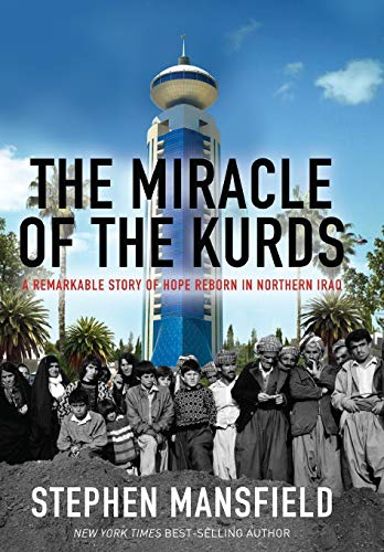 The Miracle of the Kurds By Lieutenant General Stephen Mansfield