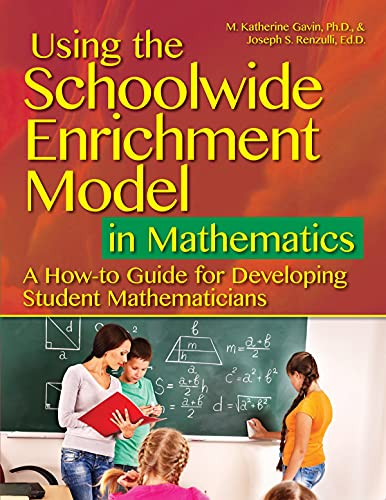 Using the Schoolwide Enrichment Model in Mathematics By M. Katherine, Ph.D. Gavin
