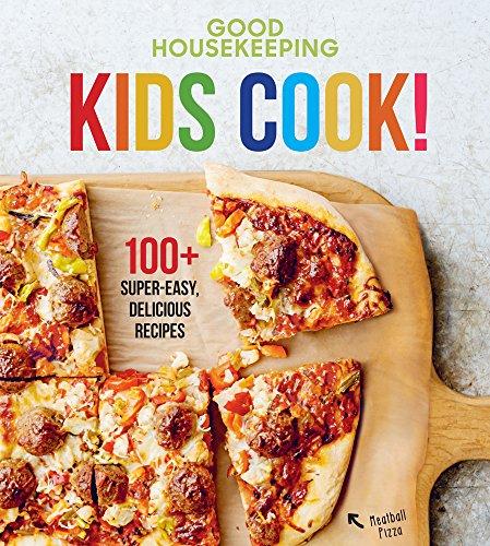 Good Housekeeping Kids Cook! von Good Housekeeping