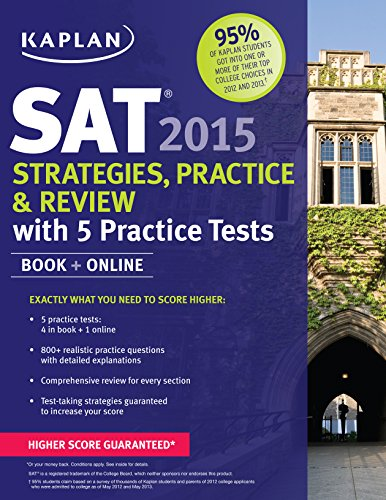 Kaplan SAT 2015 Strategies, Practice and Review with 4 Practice Tests By Kaplan