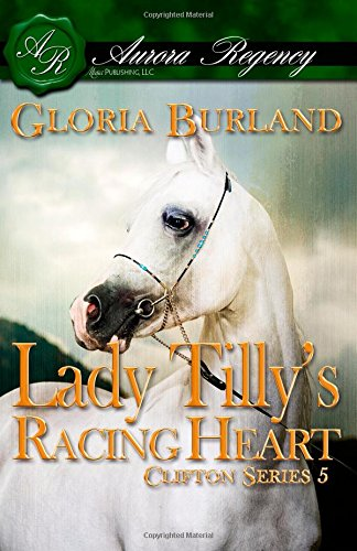Lady Tilly's Racing Heart By Gloria Burland