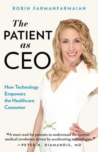 The Patient as CEO By Robin Farmanfarmaian