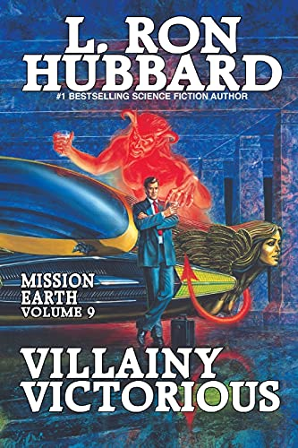 Mission Earth Volume 9: Villainy Victorious By L. Ron Hubbard