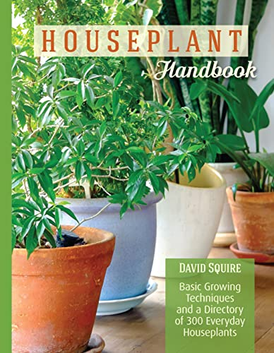 The Houseplant Handbook By David Squire