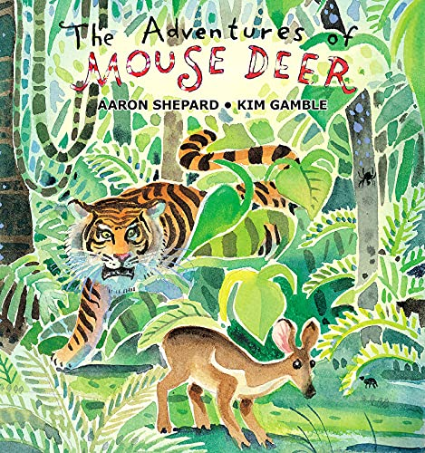 The Adventures of Mouse Deer By Aaron Shepard