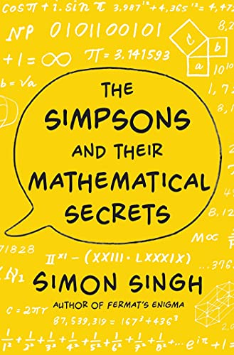The Simpsons and Their Mathematical Secrets By Simon Singh, Dr