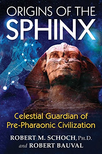 Origins of the Sphinx: Celestial Guardian of Pre-Pharaonic Civilization by Robert M. Schoch
