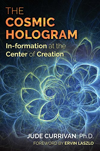 The Cosmic Hologram By Jude Currivan