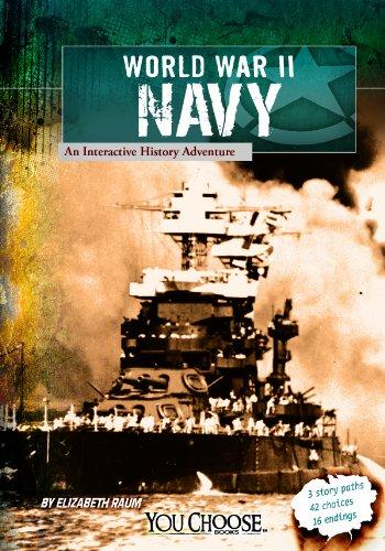 World War II Naval Forces: an Interactive History Adventure (You Choose: World War II) By Michael Burgan