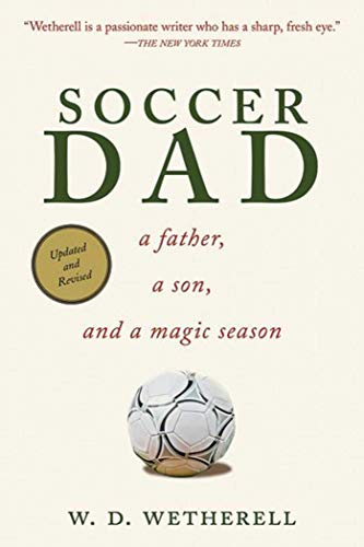 Soccer Dad By W. D. Wetherell
