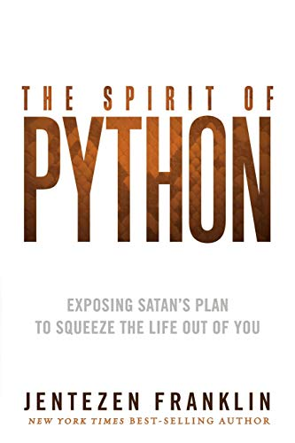 Spirit Of Python, The By Jentezen Franklin