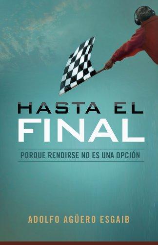 Hasta el Final By Adolfo A Aguero