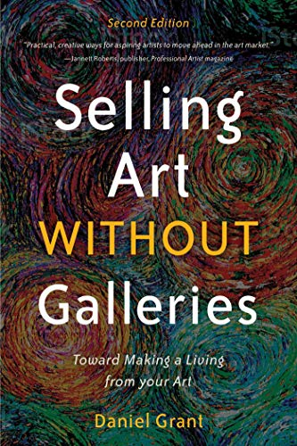 Selling Art without Galleries By Daniel Grant
