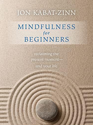 Mindfulness for Beginners By Jon Kabat-Zinn