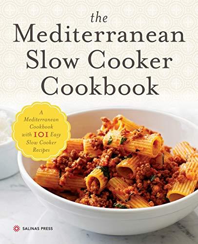 Mediterranean Slow Cooker Cookbook By Salinas Press
