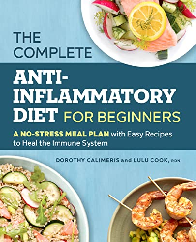 Complete Anti-Inflammatory Diet for Beginners By Lulu Cook