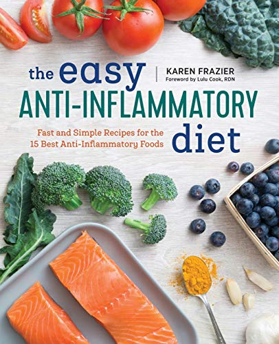 The Easy Anti Inflammatory Diet By Karen Frazier