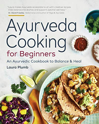 Ayurveda Cooking for Beginners By Laura Plumb