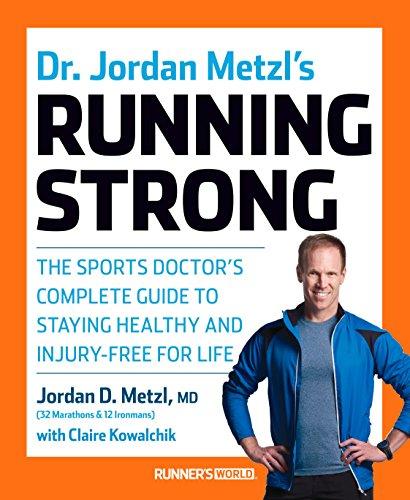 Dr. Jordan Metzl's Running Strong By Jordan Metzl
