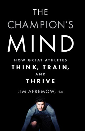 Champion's Mind, The By Jim Afremow, PhD