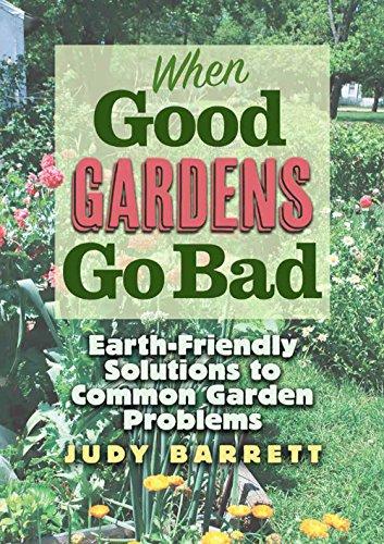 When Good Gardens Go Bad By Judy Barrett