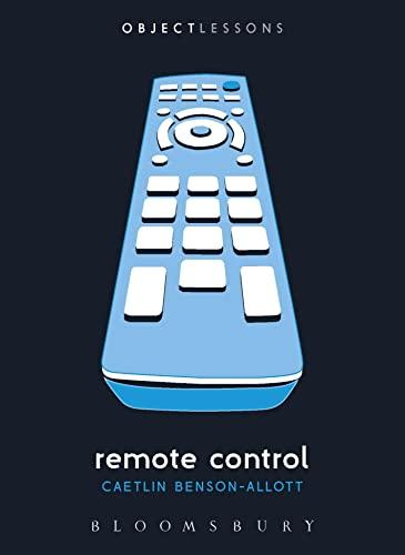 Remote Control By Caetlin Benson-Allott