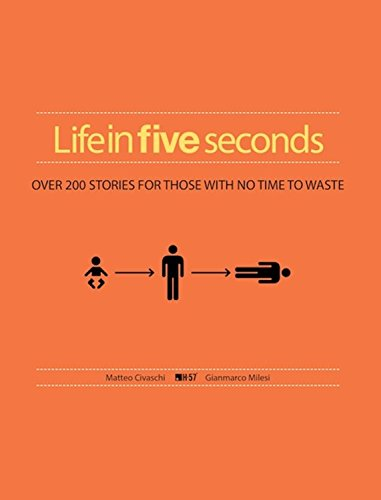 Life in Five Seconds: Over 200 Stories for Those with No Time to Waste By H-57