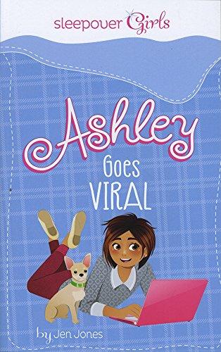 Sleepover Girls: Ashley Goes Viral By ,Jen Jones