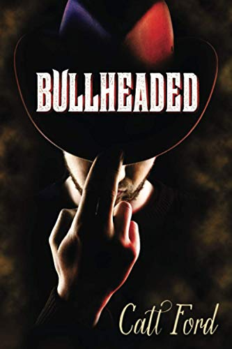 Bullheaded By Catt Ford