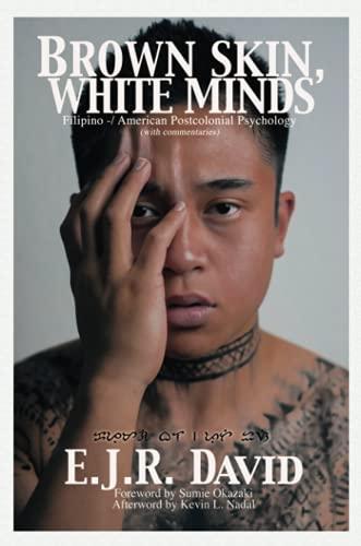 Brown Skin, White Minds By E. J. R. David