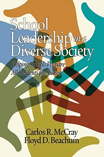 School Leadership in a Diverse Society By Carlos R. McCray