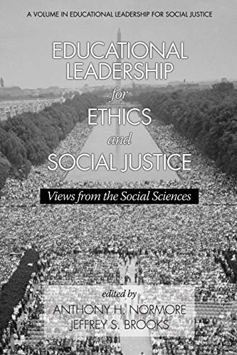 Educational Leadership for Ethics and Social Justice By Anthony H. Normore