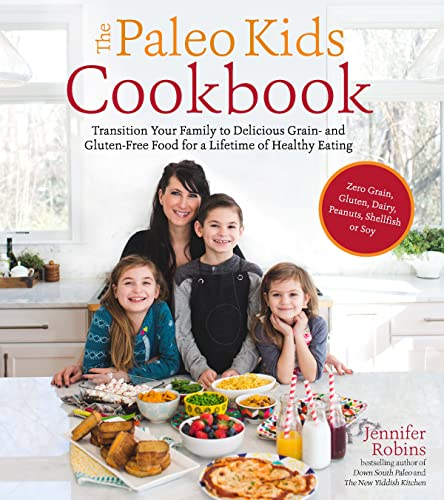 The Paleo Kids Cookbook By Jennifer Robins