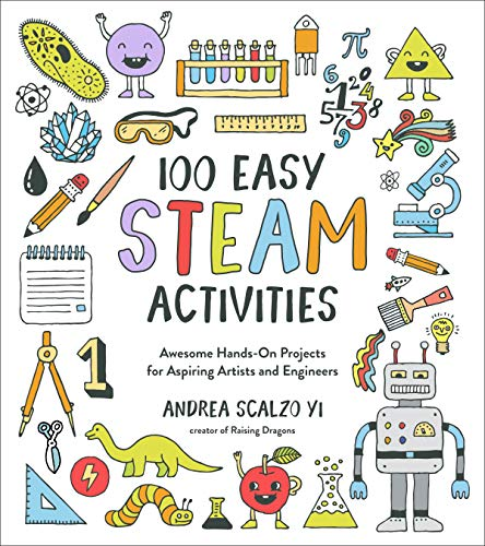 100 Easy STEAM Activities By Andrea Scalzo Yi