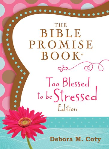 The Bible Promise Book: Too Blessed to Be Stressed Edition By Barbour Staff