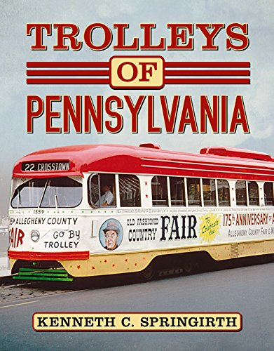 Trolleys of Pennsylvania By Kenneth C. Springirth